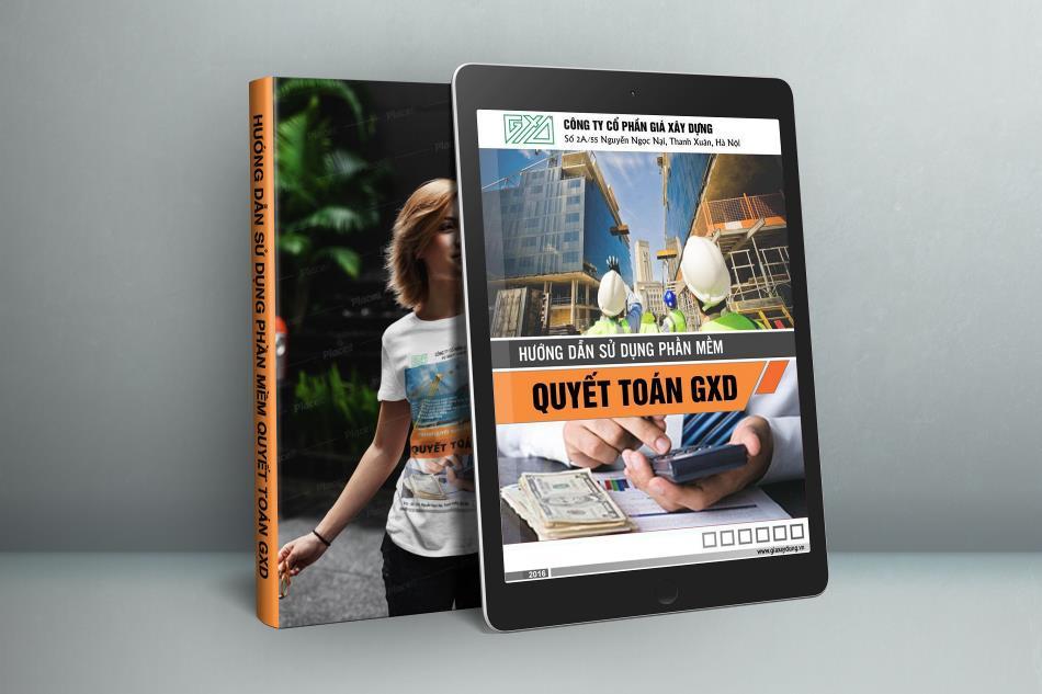Hướng dẫn sử dụng phần mềm Quyết toán GXD để làm thanh quyết toán